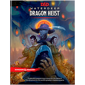 D&D Adventure WaterDeep Dragon Heist