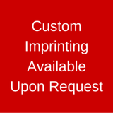 Custom Imprinting Available Upon Request