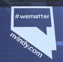 Load image into Gallery viewer, NVIndy.com #wematter window cling