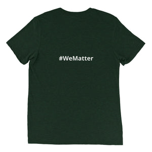 "Unisex stretch t-shirt (with ""#WeMatter"" on back)"