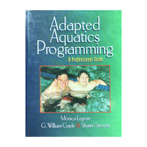 Adapted Aquatics Programming: A Professional Guide