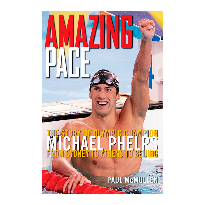 Amazing Pace - The Story of Olympic Champion Michael Phelps