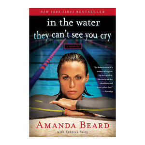 In The Water They Can't See You Cry - By Amanda Beard