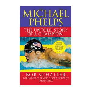 Michael Phelps - The Untold Story of a Champion
