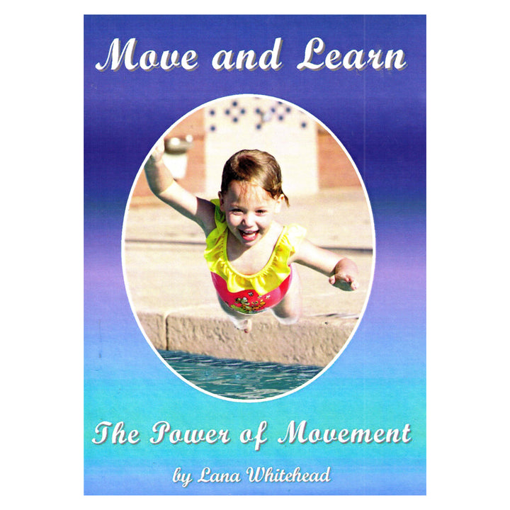 Move and Learn: The Power of Movement - By Lana Whitehead