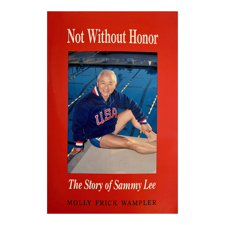 Not Without Honor: The Story of Sammy Lee