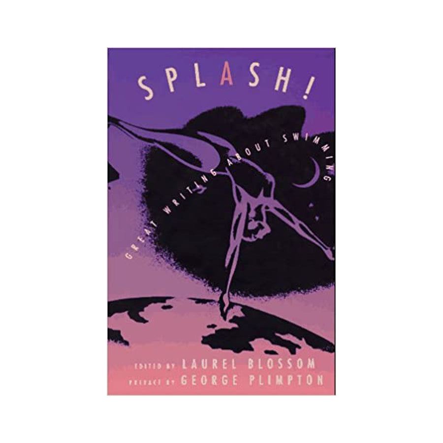Splash!: Great Writing About Swimming