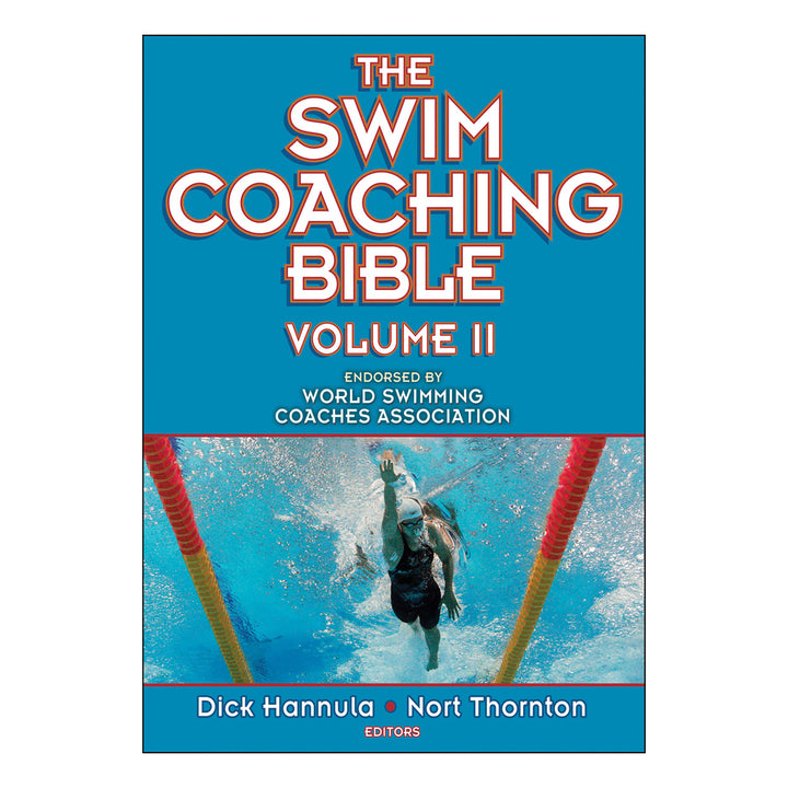 The Swim Coaching Bible Volume II - By Dick Hannula and Nort Thornton