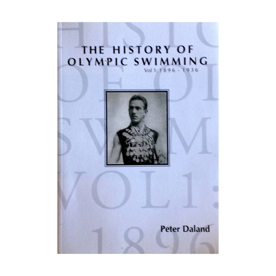 The History of Olympic Swimming Vol. 1 (1896-1936)