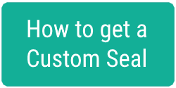 How to get a Custom Seal