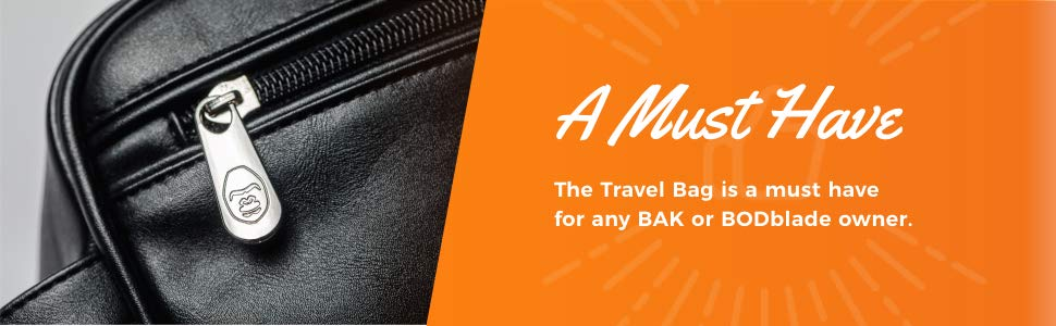 A must have. The travel bag is a must have for any bak or bodblade owner.