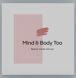 MIND & BODY TOO!