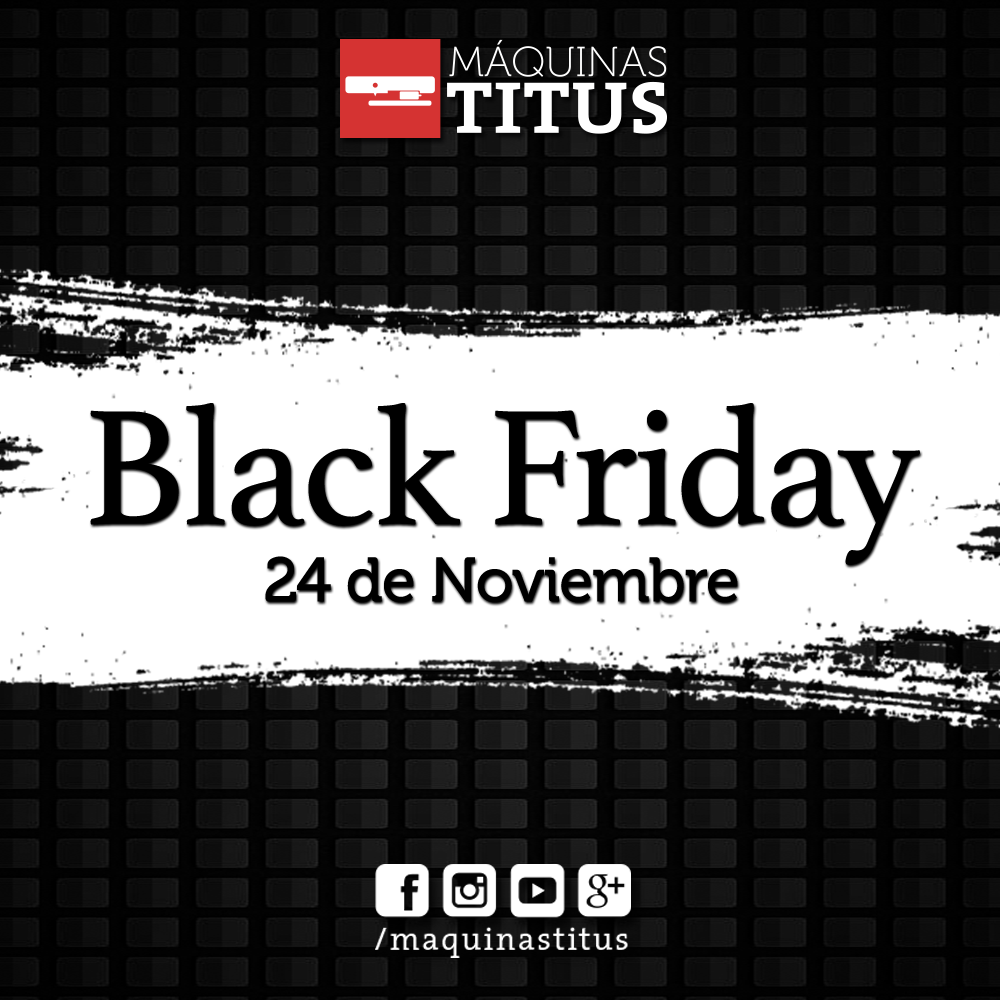 Promociones BLACK FRIDAY Máquinas Titus