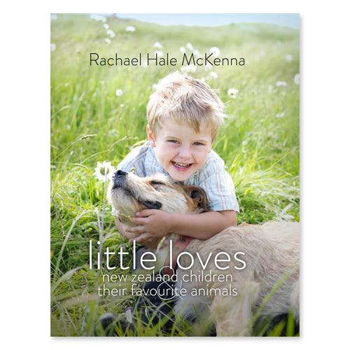 Little Loves - New Zealand Children and Their Favourite Animals
