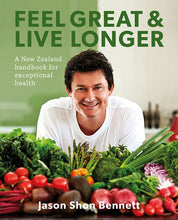 Load image into Gallery viewer, Feel Great & Live Longer - A New Zealand handbook for exceptional health