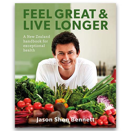 Feel Great & Live Longer - A New Zealand handbook for exceptional health