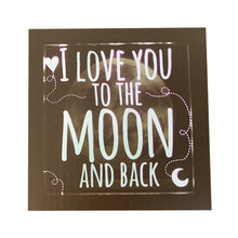 Load image into Gallery viewer, I Love You To The Moon & Back