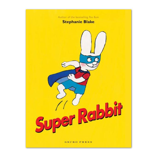 Super Rabbit by Stephanie Blake - Book Sale