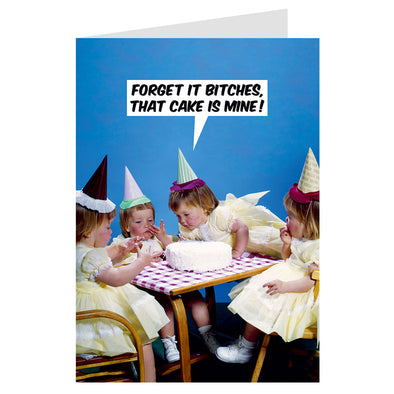 Dean Morris Greeting Card Forget It Bitches