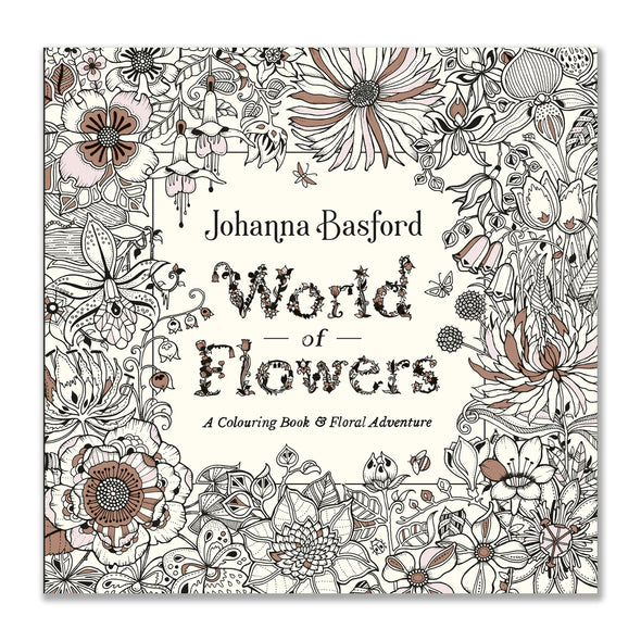 World of Flowers A Colouring Book and Floral Adventure, Gold Foil Edition