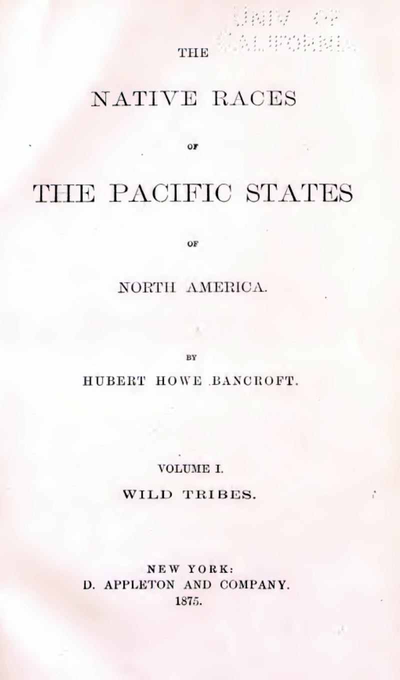 1875 The native races of the Pacific states of North America Vol 1