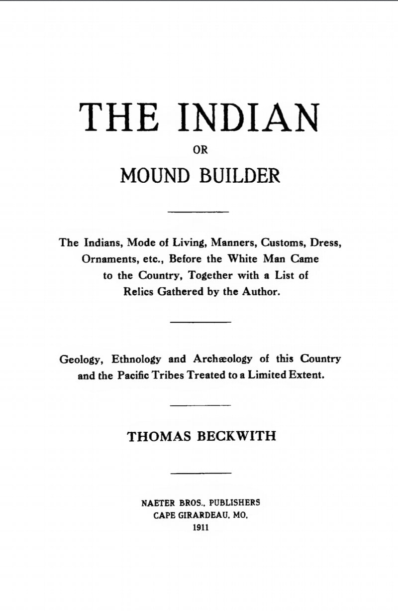 1911 The Indian, or mound builder; the Indians, mode of living, manners, customs