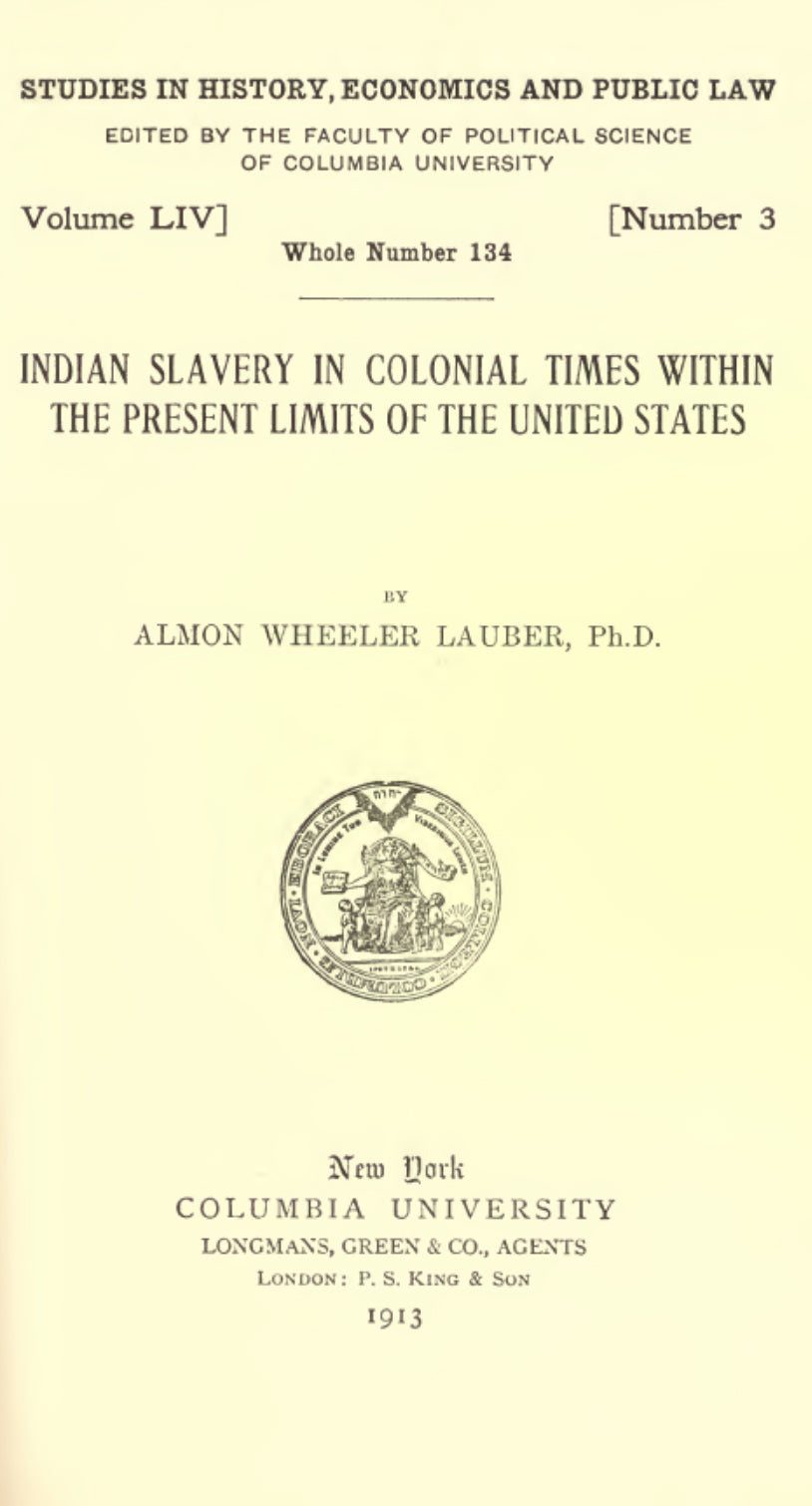 1913 Indian slavery in colonial times within the present limits of the United States