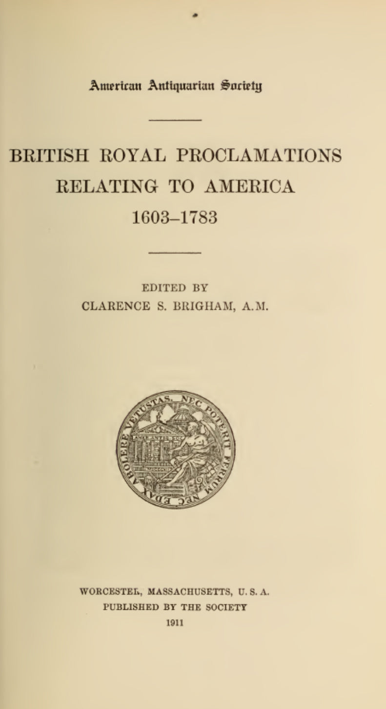 1820 Archaeologia americana (British Royal Proclamations Relating to America 1602-1783)