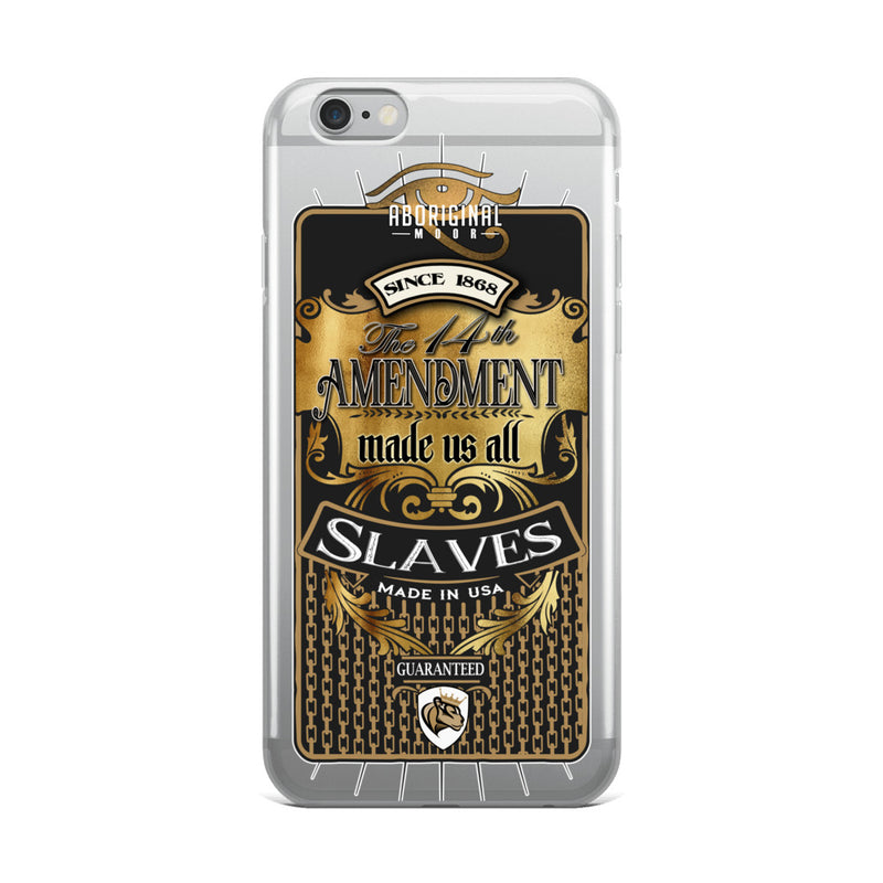 Aboriginal Moor 14th Amendment Slave iPhone Case