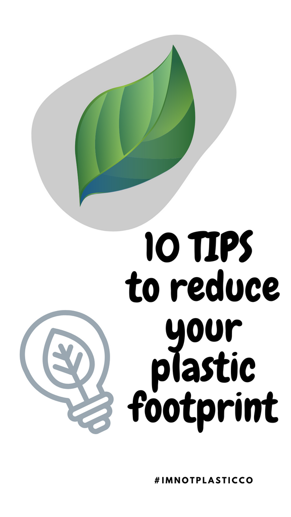 10 Tips to Reduce Your Plastic Footprint