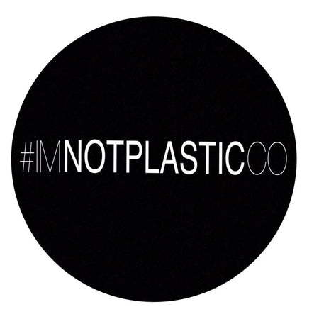 Im Not Plastic Co