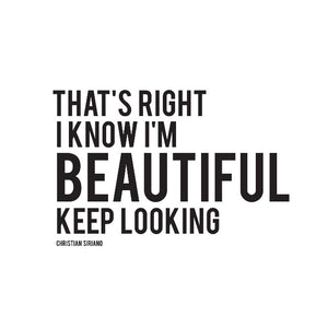 Christian Siriano's That's right I know I'm beautiful keep looking plus size t-shirt design