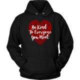 Be Kind To Everyone Sweatshirt Hoodie Heart