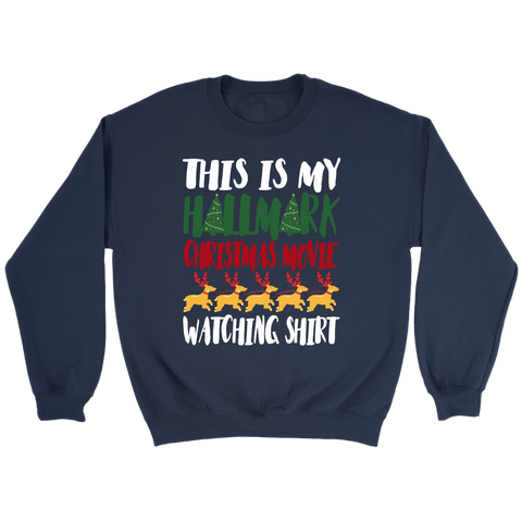 This Is My Hallmark Christmas Movie Watching Sweatshirt Smile