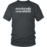Emotionally Unavailable Shirt