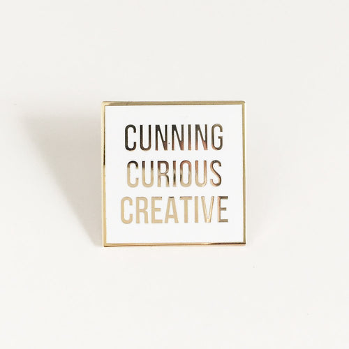Cunning, Curious, Creative Pin