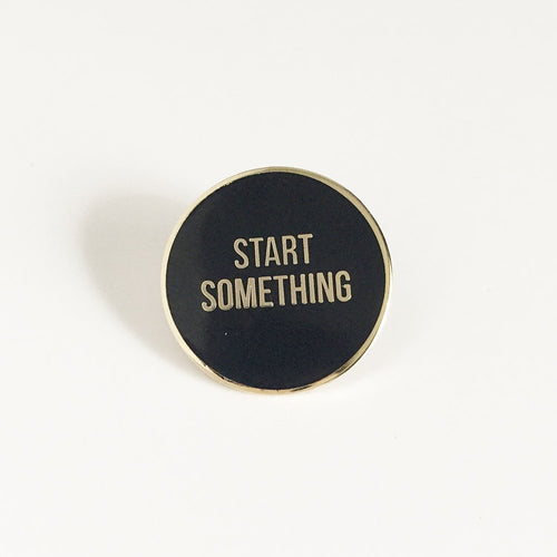 Start Something Pin
