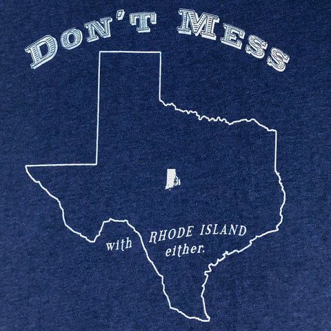 Don't Mess With Rhode Island Either - Adult Men's Tee