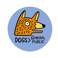 Dogs Are Better Sticker