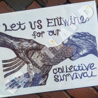 Let Us Entwine for Our Collective Survival Print