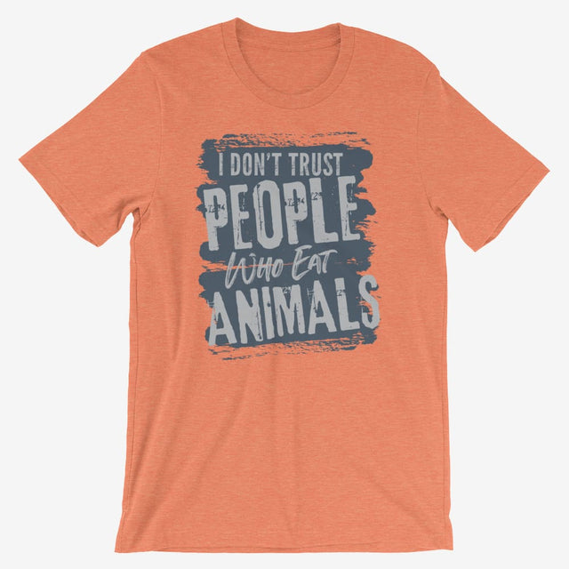Mens I Dont Trust People Who Eat Animals Short-Sleeve T-Shirt - Heather Orange / S