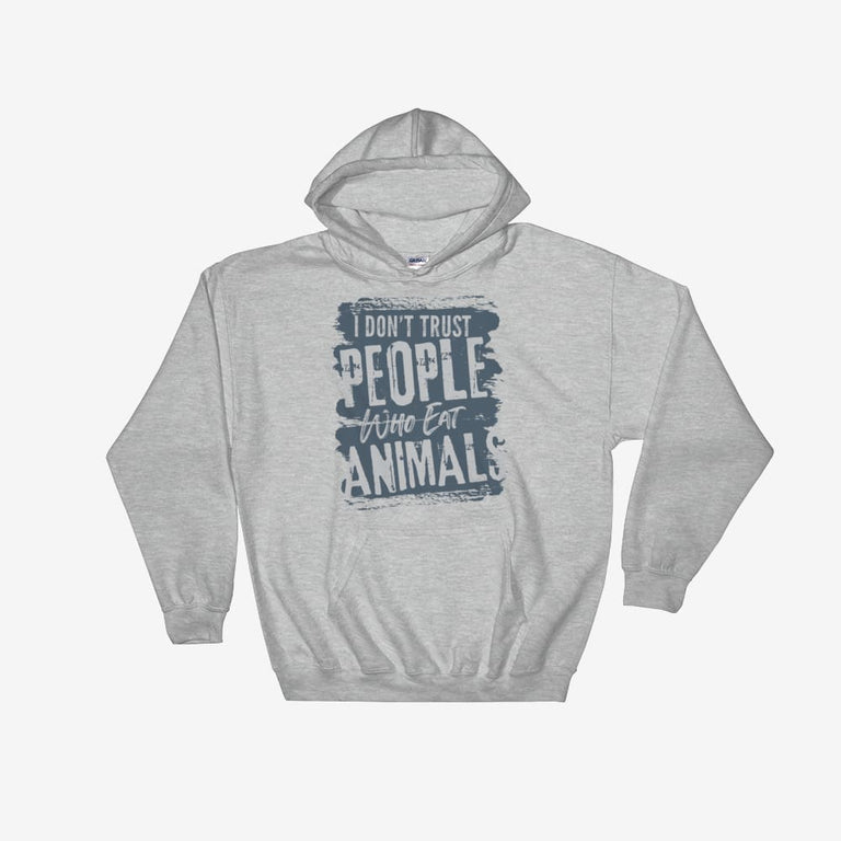 Unisex I Dont Trust People Who Eat Animals Hooded Sweatshirt - Sport Grey / S