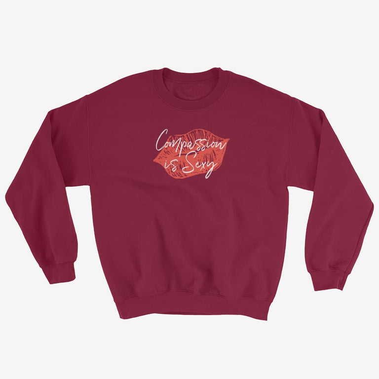 Womens Compassion Is Sexy Sweatshirt - Maroon / S