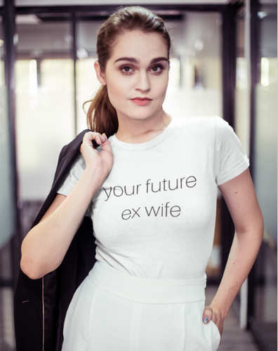 future ex wife - Women's The Boyfriend Tee