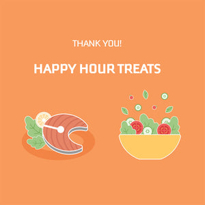 THANK YOU! Happy Hour Treats
