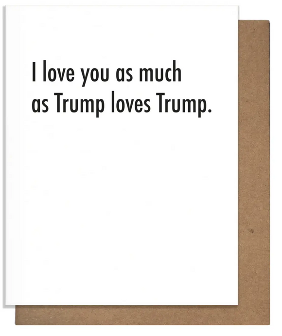I Love You Trump Card