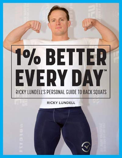 1% Better Every Day: Ricky Lundell's Personal Guide to Back Squats
