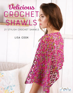 Delicious Crochet Shawls: 21 Stylish Crochet Shawls