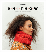 Load image into Gallery viewer, Pompom Publishing | Knit How: Simple Knits, Tools & Tips. Cover
