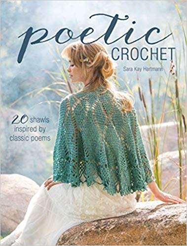 Poetic Crochet | 20 Shawls Inspired by Classic Poems